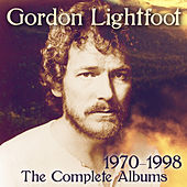 The Complete Albums 1970-1998 by Gordon Lightfoot