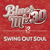 Blues Mix, Vol. 30: Swing out Soul by Various Artists