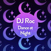 Dance at Night de DJ Roc