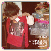 In the Presence of Presents, Vol. 2 by Jed Davis