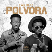 Polvora by Two Best