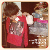 In the Presence of Presents, Vol. 3 by Jed Davis
