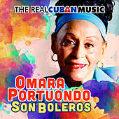 The Real Cuban Music - Son Boleros (Remasterizado) by Omara Portuondo