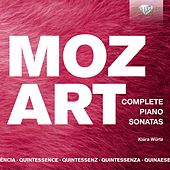 Quintessence Mozart: Complete Piano Sonatas by Klára Würtz