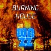 Burning House de DJ Wazz