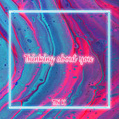 Thinking about you by Tink