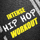 Intense Hip Hop Workout de Various Artists