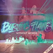 Burning Flame (Without Words) de NxTwave