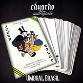 Umbral Brasil by Eduardo Undergrass