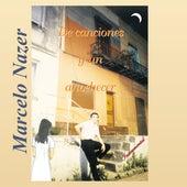 De Canciones y un Anochecer von Marcelo Nazer