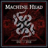 Do or Die by Machine Head