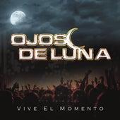 Vive el Momento by Ojos de Luna
