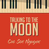 Talking to the Moon von Cao Son Nguyen