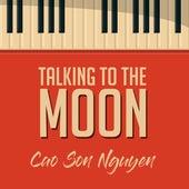 Talking to the Moon de Cao Son Nguyen