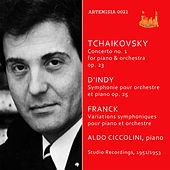 Tchaikovsky, d'Indy & Franck: Works for Piano & Orchestra by Aldo Ciccolini