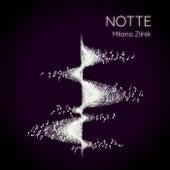 Notte by Milana Zilnik