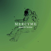 Almost Home de MercyMe
