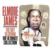 The Sky Is Crying: The Ultimate Collection by Elmore James