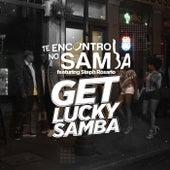 Get Lucky (Samba) [feat. Steph Rosario] by Te Encontro No Samba