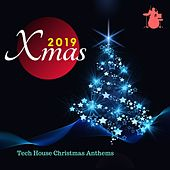 2019 Xmas - Tech House Christmas Anthems by Various Artists