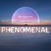 Phenomenal: Exceptional String Orchestra Themes by Jonathan Elias
