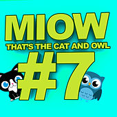 MIOW - That's the Cat and Owl, Vol. 7 de The Cat and Owl