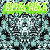 Disco Roar by Atomic Forest