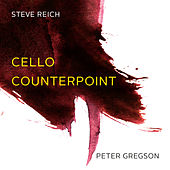 Reich: Cello Counterpoint by Peter Gregson