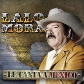 Le Canta A México de Lalo Mora