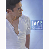 Jay R Sings OPM Love Classics by Jay R