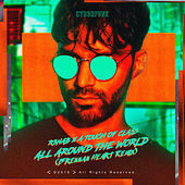 All Around The World (La La La) (Brennan Heart Remix) by R3HAB