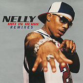 Hot In Herre (Remixes) by Nelly