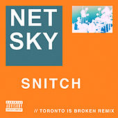 Snitch (Toronto Is Broken Remix) de Netsky