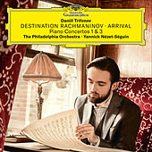 Destination Rachmaninov: Arrival by Daniil Trifonov