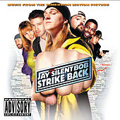 Jay And Silent Bob Strike Back (Music From The Motion Picture) by Various Artists