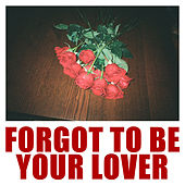 Forgot To Be Your Lover di Vargas & Lagola