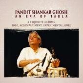 Pandit Shankar Ghosh: An Era of Tabla by Pandit Shankar Ghosh