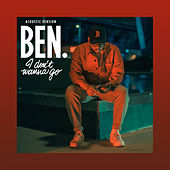 I Don't Wanna Go (Acoustic Version) de Ben l'Oncle Soul