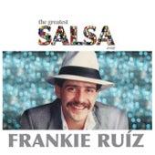 The Greatest Salsa Ever von Frankie Ruíz