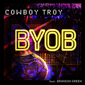 BYOB by Cowboy Troy