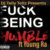 Fuck Being Humble von DJ Telly Tellz