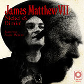 Nickel & Dimin' by James Matthew VII