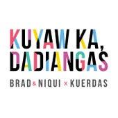 Kuyaw Ka, Dadiangas von Brad