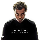 Bro Hymn by Quintino