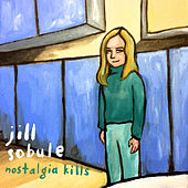 Nostalgia Kills (Deluxe Edition) by Jill Sobule
