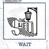 Wait by Swell