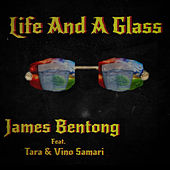Life And A Glass (Extended Version) von James Bentong