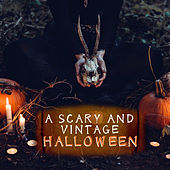 A Scary and Vintage Halloween by Various Artists