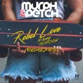 Rebel Love (Remixes) de Murph & Petch