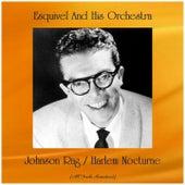 Johnson Rag / Harlem Nocturne (All Tracks Remastered) von Esquivel